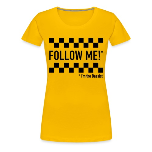 Follow the Bassist! - Frauen Premium T-Shirt
