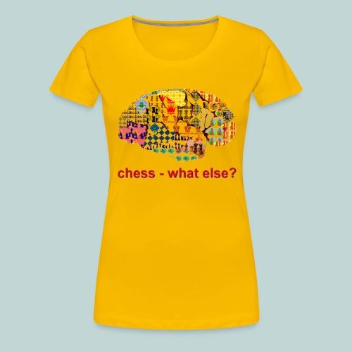 chess_what_else - Frauen Premium T-Shirt