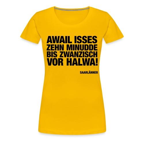 ZEHN MINUDDE BIS ZWANZISCH VOR HALWA! - Frauen Premium T-Shirt