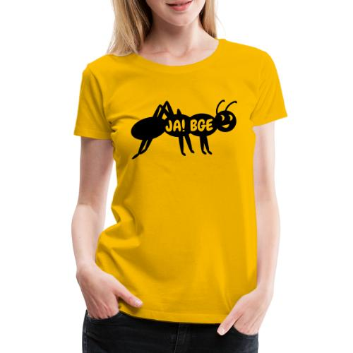 BGE - Fleißig wie eine Ameise - Frauen Premium T-Shirt