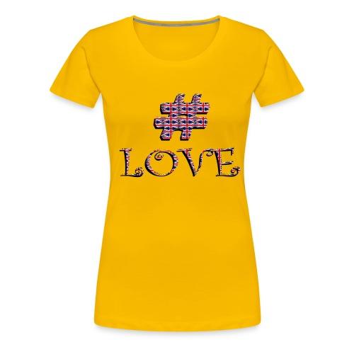 hashtag love - T-shirt Premium Femme