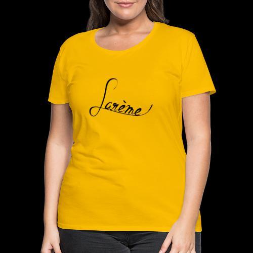 Lare me Noir - T-shirt Premium Femme