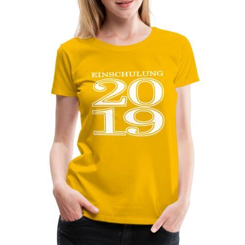 Einschulung 2019 - Frauen Premium T-Shirt