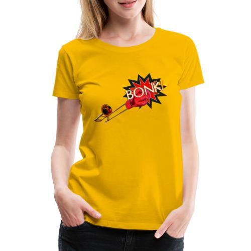 Låter det BONK! - Premium-T-shirt dam