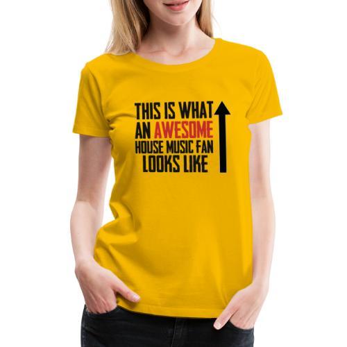 House Music Fan - Women's Premium T-Shirt