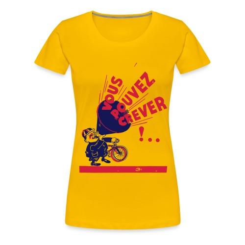 Vous Pouvez Crever! - Women's Premium T-Shirt