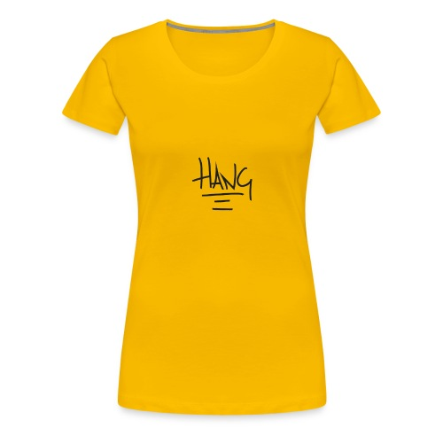 hang copy - Women's Premium T-Shirt