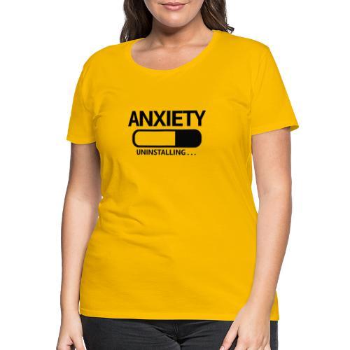 Anxiety Uninstalling - Women's Premium T-Shirt