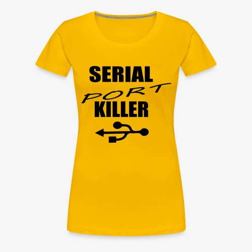serial_port_killer - T-shirt Premium Femme