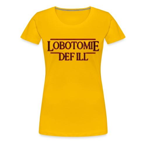 Lobotomie Def Ill - Stranger 80s Edition - Frauen Premium T-Shirt