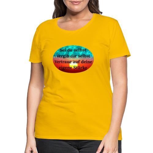 Sei du selbst - Frauen Premium T-Shirt