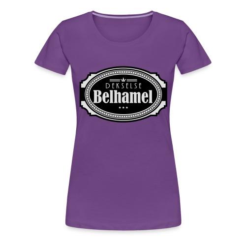 Dekselse belhamel - Vrouwen Premium T-shirt