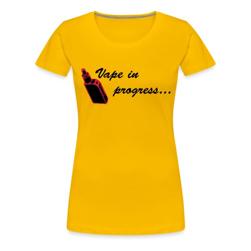 Vape In Progress 2... Jaune - T-shirt Premium Femme