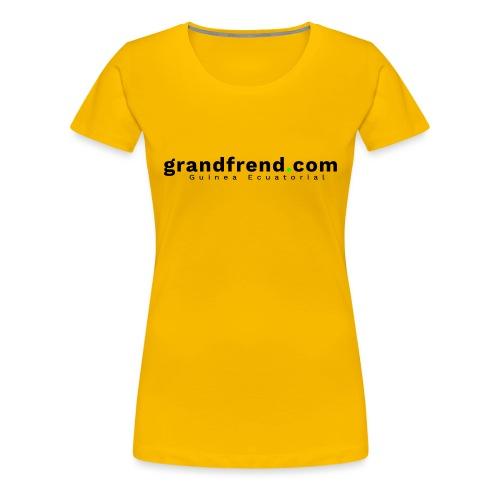 GrandFrend.com, hecho en Guinea Ecuatorial - Camiseta premium mujer