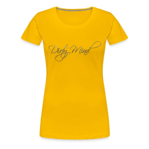 Dirty Mind - Women's Premium T-Shirt