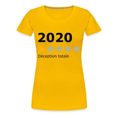 2020 déception totale - T-shirt Premium Femme
