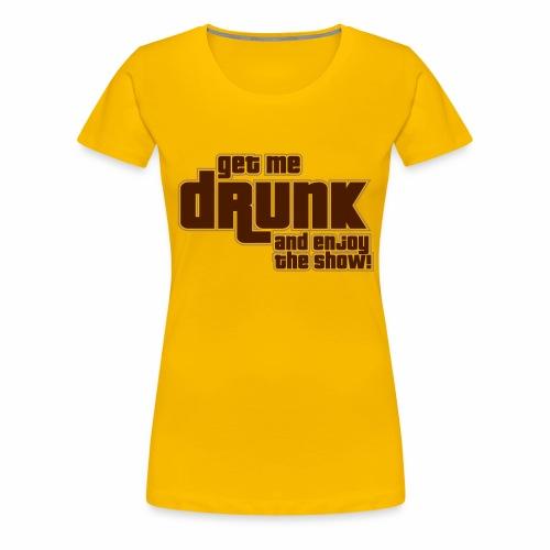 drunk - Maglietta Premium da donna
