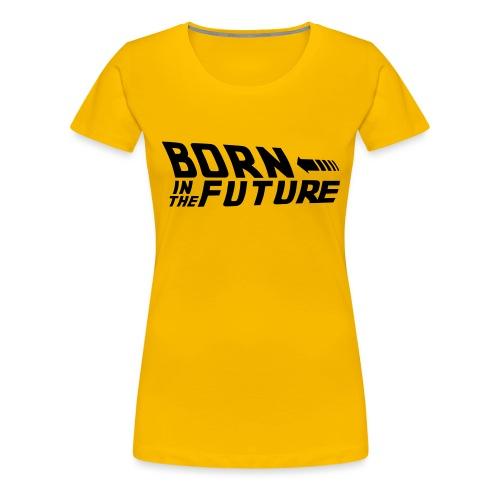 Born in the Future - Maglietta Premium da donna