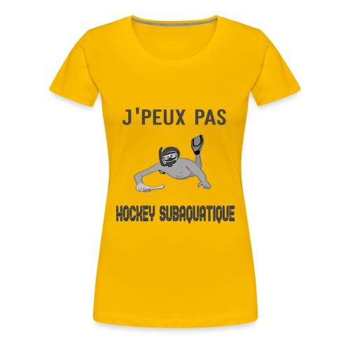 j'peux pas j'ai hockey subaquatique - T-shirt Premium Femme