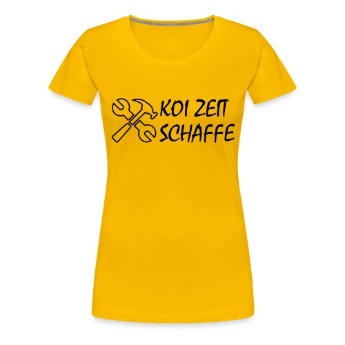 KoiZeit - Schaffe - Frauen Premium T-Shirt