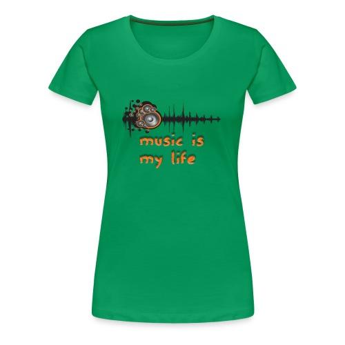 Music is my Life - Maglietta Premium da donna