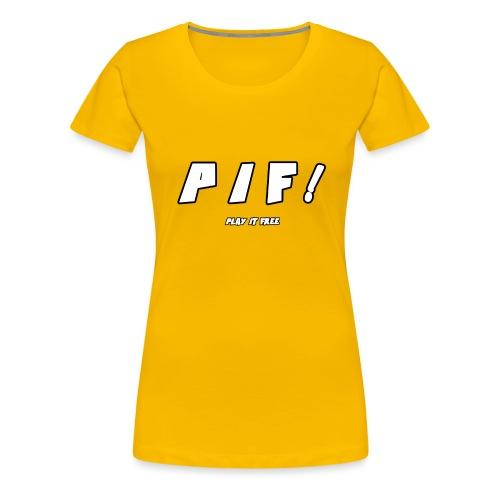 PIF ! - T-shirt Premium Femme
