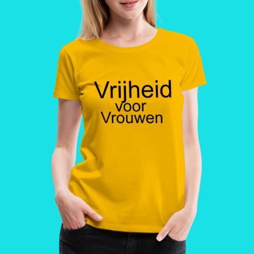 Vrijheid voor vrouwen - Vrouwen Premium T-shirt