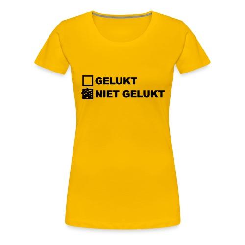 nietgelukt-gelukt - Vrouwen Premium T-shirt