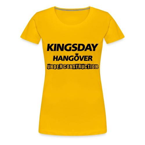Kingsday Hangover (under construction) - Vrouwen Premium T-shirt