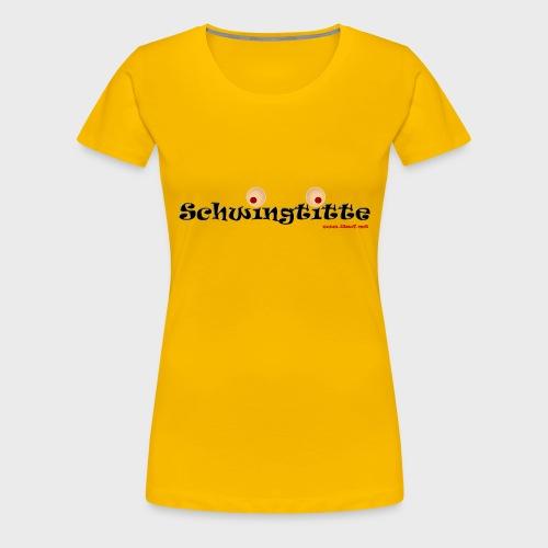 Schwingtitte - Frauen Premium T-Shirt