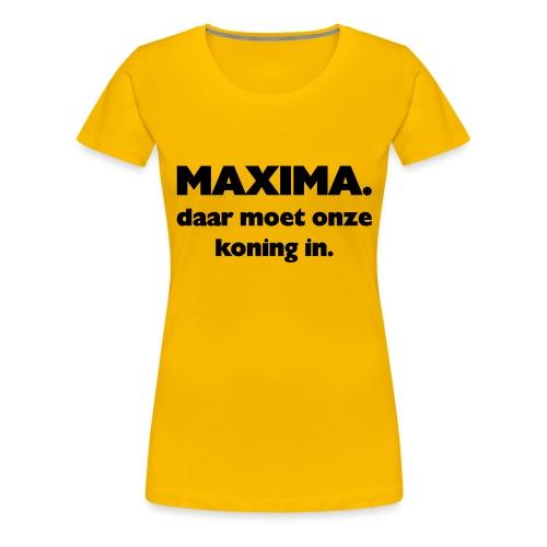Maxima daar onze Koning in - Vrouwen Premium T-shirt