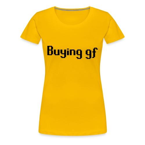 Buying gf - Women's Premium T-Shirt
