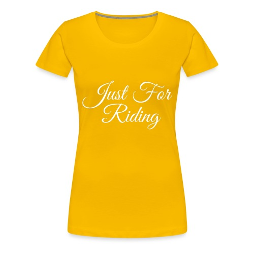Just for riding - T-shirt Premium Femme