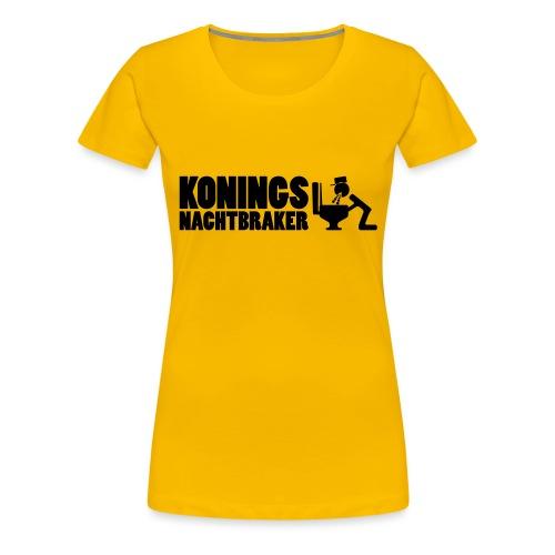 Koningsnachtbraker - Vrouwen Premium T-shirt