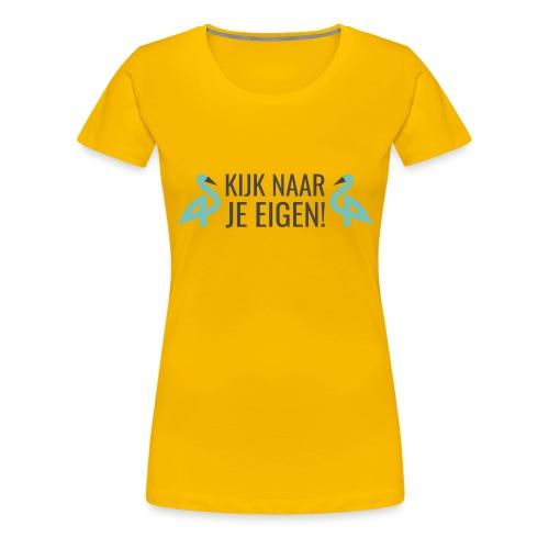 GennepNews - Kijk naar je eigen! - Vrouwen Premium T-shirt