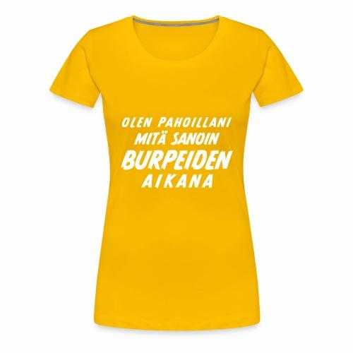 Olen pahoillani - Naisten premium t-paita