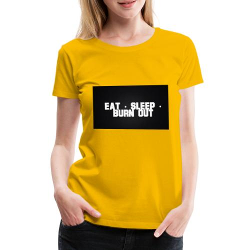 Eat Sleep Burn out - Premium-T-shirt dam