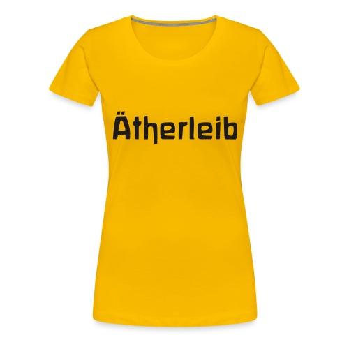 Ätherleib - Frauen Premium T-Shirt