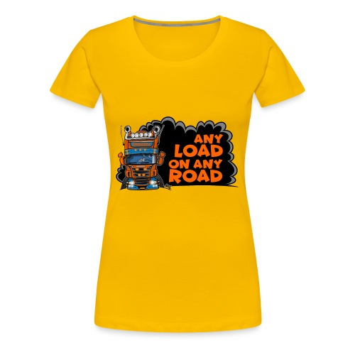 0323 any load on any road - Vrouwen Premium T-shirt