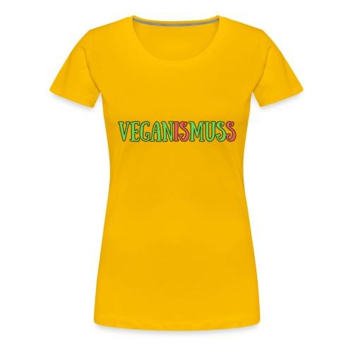 veganismuss - Frauen Premium T-Shirt