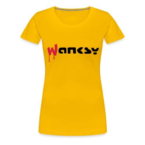 Wanksy - Women's Premium T-Shirt