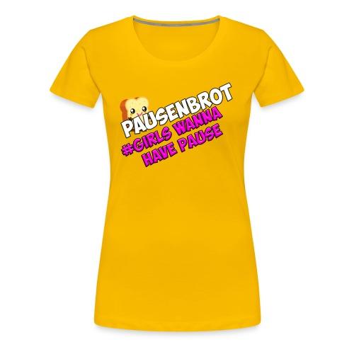 Grils wanna have Fun - Frauen Premium T-Shirt