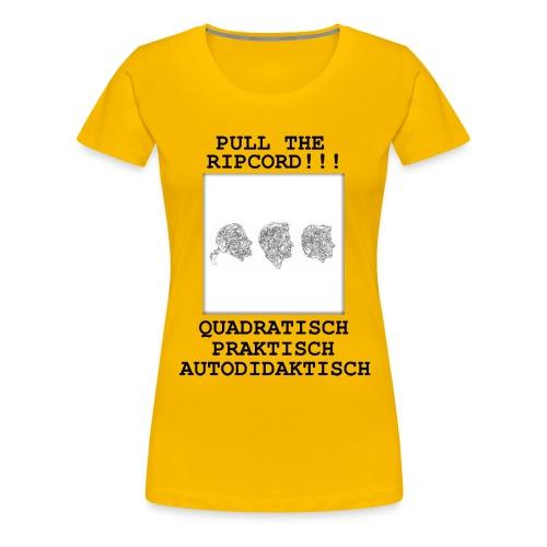 quadratisch praktisch autodidaktisch - Frauen Premium T-Shirt