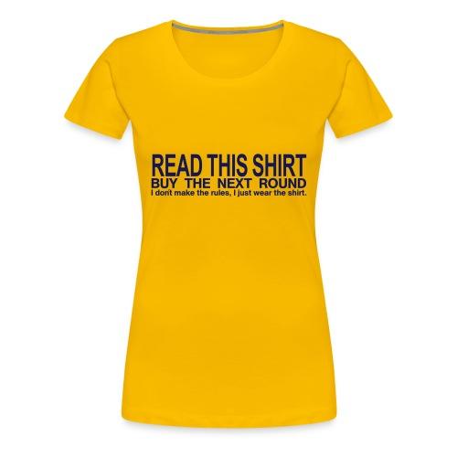 Read this shirt - buy the next round - Frauen Premium T-Shirt