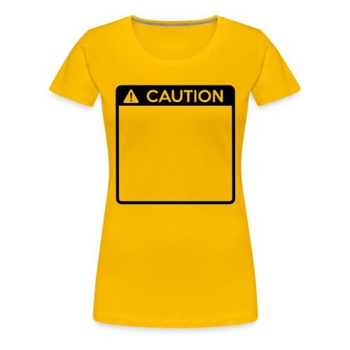 Caution Sign (1 colour) - Women's Premium T-Shirt