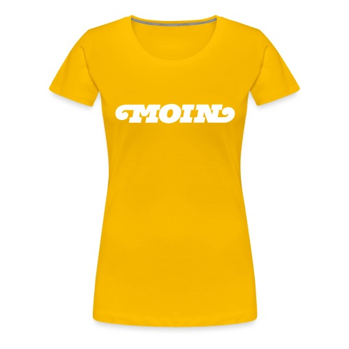 Moin - Frauen Premium T-Shirt