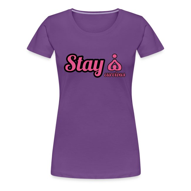 '' STAY CURVIOUS ''