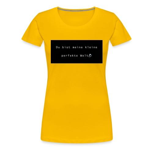 du bist meine kleine perfekte Welt/ t-shirt - Frauen Premium T-Shirt