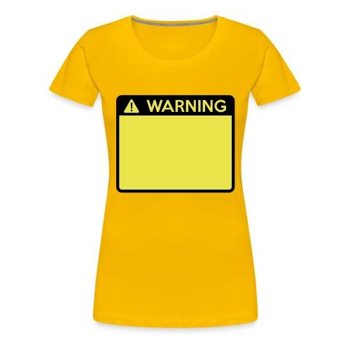 Warning Sign (2 colour) - Women's Premium T-Shirt