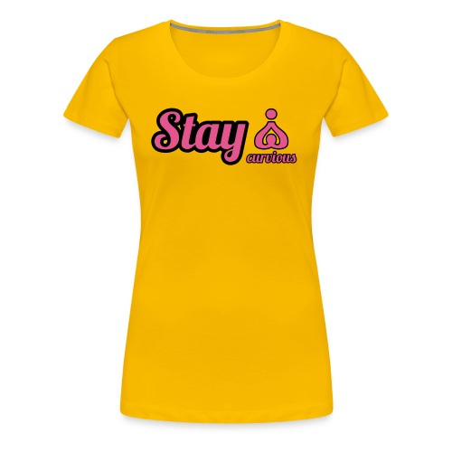 '' STAY CURVIOUS '' - Women's Premium T-Shirt